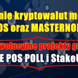 Kopanie kryptowalut metodą POS oraz MASTERNODE. Dwa rewolucyjne projekty górnicze SIMPLE POS POLL i StakeUnited