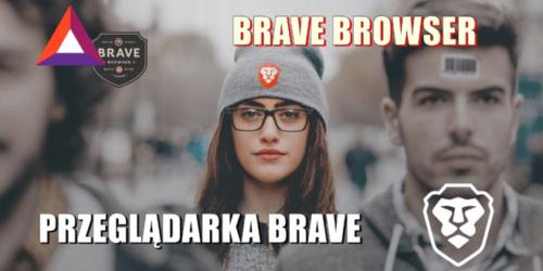 Przeglądarka BRAVE opinia BRAVE BROWSER
